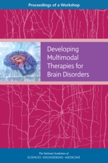 Developing Multimodal Therapies for Brain Disorders : Proceedings of a Workshop, PDF eBook