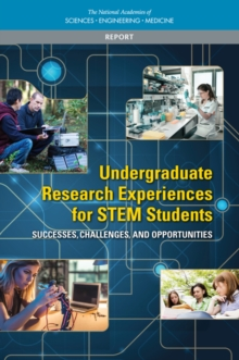 Undergraduate Research Experiences for STEM Students : Successes, Challenges, and Opportunities, EPUB eBook