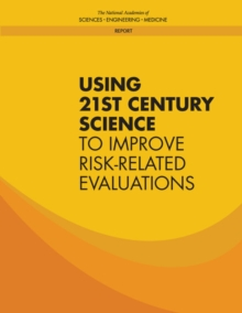 Using 21st Century Science to Improve Risk-Related Evaluations, PDF eBook