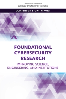 Foundational Cybersecurity Research : Improving Science, Engineering, and Institutions, PDF eBook