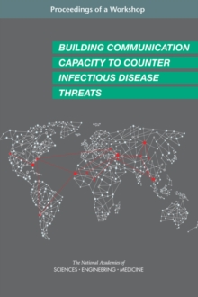 Building Communication Capacity to Counter Infectious Disease Threats : Proceedings of a Workshop, PDF eBook