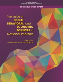 The Value of Social, Behavioral, and Economic Sciences to National Priorities : A Report for the National Science Foundation, EPUB eBook