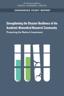 Strengthening the Disaster Resilience of the Academic Biomedical Research Community : Protecting the Nation's Investment, EPUB eBook