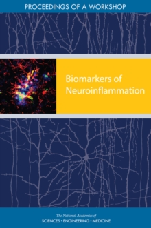 Biomarkers of Neuroinflammation : Proceedings of a Workshop, PDF eBook