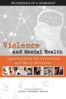 Violence and Mental Health : Opportunities for Prevention and Early Detection: Proceedings of a Workshop, EPUB eBook