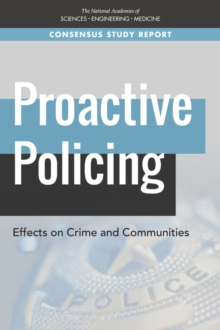 Proactive Policing : Effects on Crime and Communities, PDF eBook