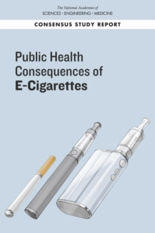 Public Health Consequences of E-Cigarettes, PDF eBook
