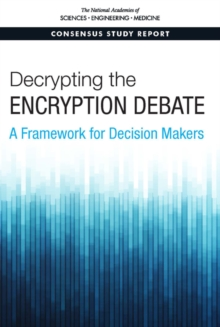 Decrypting the Encryption Debate : A Framework for Decision Makers, PDF eBook