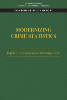 Modernizing Crime Statistics: Report 2 : New Systems for Measuring Crime, PDF eBook