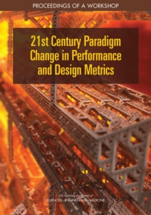21st Century Paradigm Change in Performance and Design Metrics : Proceedings of a Workshop, PDF eBook
