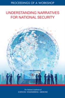 Understanding Narratives for National Security : Proceedings of a Workshop, EPUB eBook