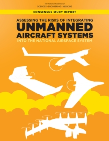 Assessing the Risks of Integrating Unmanned Aircraft Systems (UAS) into the National Airspace System, PDF eBook
