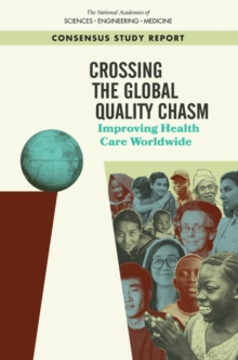 Crossing the Global Quality Chasm : Improving Health Care Worldwide, EPUB eBook