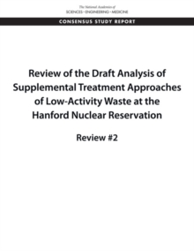 Review of the Draft Analysis of Supplemental Treatment Approaches of Low-Activity Waste at the Hanford Nuclear Reservation : Review #2, PDF eBook