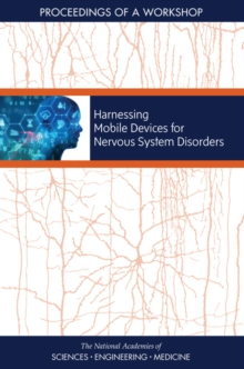 Harnessing Mobile Devices for Nervous System Disorders : Proceedings of a Workshop, EPUB eBook