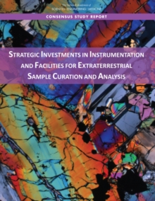Strategic Investments in Instrumentation and Facilities for Extraterrestrial Sample Curation and Analysis, PDF eBook