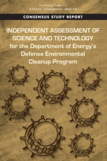 Independent Assessment of Science and Technology for the Department of Energy's Defense Environmental Cleanup Program, PDF eBook