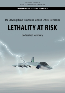The Growing Threat to Air Force Mission-Critical Electronics : Lethality at Risk: Unclassified Summary, PDF eBook