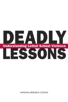 Deadly Lessons : Understanding Lethal School Violence, PDF eBook