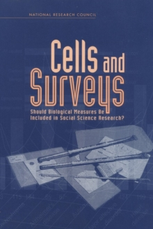 Cells and Surveys : Should Biological Measures Be Included in Social Science Research?, PDF eBook