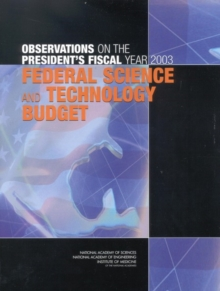 Observations on the President's Fiscal Year 2003 Federal Science and Technology Budget, PDF eBook