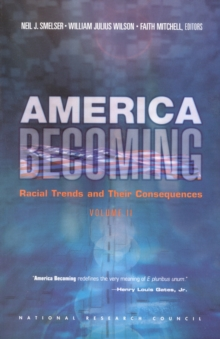 America Becoming : Racial Trends and Their Consequences: Volume II, PDF eBook