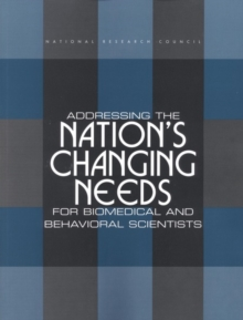 Addressing the Nation's Changing Needs for Biomedical and Behavioral Scientists, PDF eBook