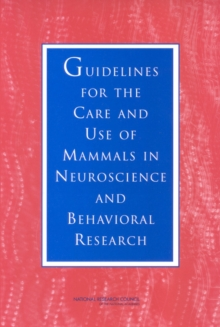 Guidelines for the Care and Use of Mammals in Neuroscience and Behavioral Research, PDF eBook