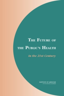 The Future of the Public's Health in the 21st Century, PDF eBook