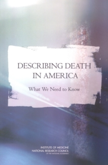 Describing Death in America : What We Need to Know: Executive Summary, PDF eBook