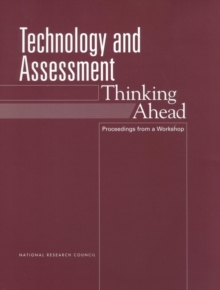 Technology and Assessment : Thinking Ahead: Proceedings from a Workshop, PDF eBook