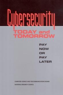 Cybersecurity Today and Tomorrow : Pay Now or Pay Later, PDF eBook
