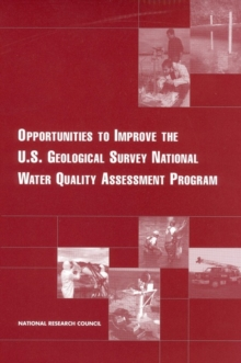 Opportunities to Improve the U.S. Geological Survey National Water Quality Assessment Program, PDF eBook