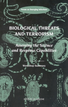 Biological Threats and Terrorism : Assessing the Science and Response Capabilities: Workshop Summary, PDF eBook