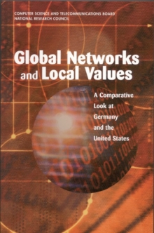 Global Networks and Local Values : A Comparative Look at Germany and the United States, PDF eBook
