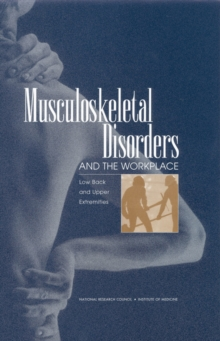 Musculoskeletal Disorders and the Workplace : Low Back and Upper Extremities, PDF eBook