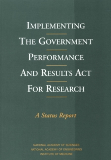 Implementing the Government Performance and Results Act for Research : A Status Report, PDF eBook