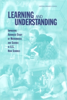 Learning and Understanding : Improving Advanced Study of Mathematics and Science in U.S. High Schools, PDF eBook