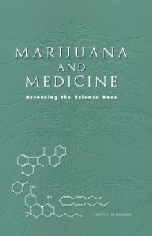 Marijuana and Medicine : Assessing the Science Base, PDF eBook