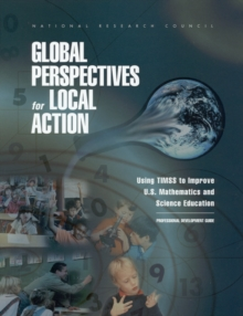 Global Perspectives for Local Action : Using TIMSS to Improve U.S. Mathematics and Science Education, Professional Development Guide, PDF eBook