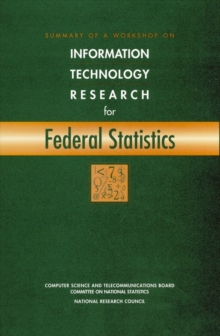 Summary of a Workshop on Information Technology Research for Federal Statistics, PDF eBook