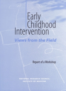 Early Childhood Intervention : Views from the Field: Report of a Workshop, PDF eBook