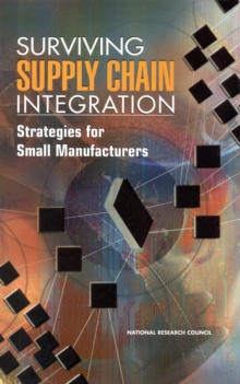 Surviving Supply Chain Integration : Strategies for Small Manufacturers, PDF eBook