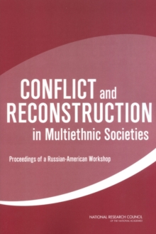 Conflict and Reconstruction in Multiethnic Societies : Proceedings of a Russian-American Workshop, PDF eBook