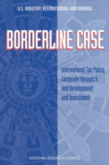 Borderline Case : International Tax Policy, Corporate Research and Development, and Investment, PDF eBook