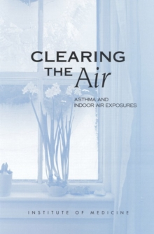 Clearing the Air : Asthma and Indoor Air Exposures, PDF eBook