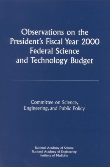 Observations on the President's Fiscal Year 2000 Federal Science and Technology Budget, PDF eBook