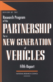 Review of the Research Program of the Partnership for a New Generation of Vehicles : Fifth Report, PDF eBook