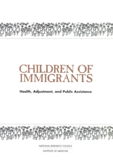Children of Immigrants : Health, Adjustment, and Public Assistance, PDF eBook