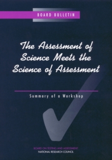 The Assessment of Science Meets the Science of Assessment : Summary of a Workshop, PDF eBook